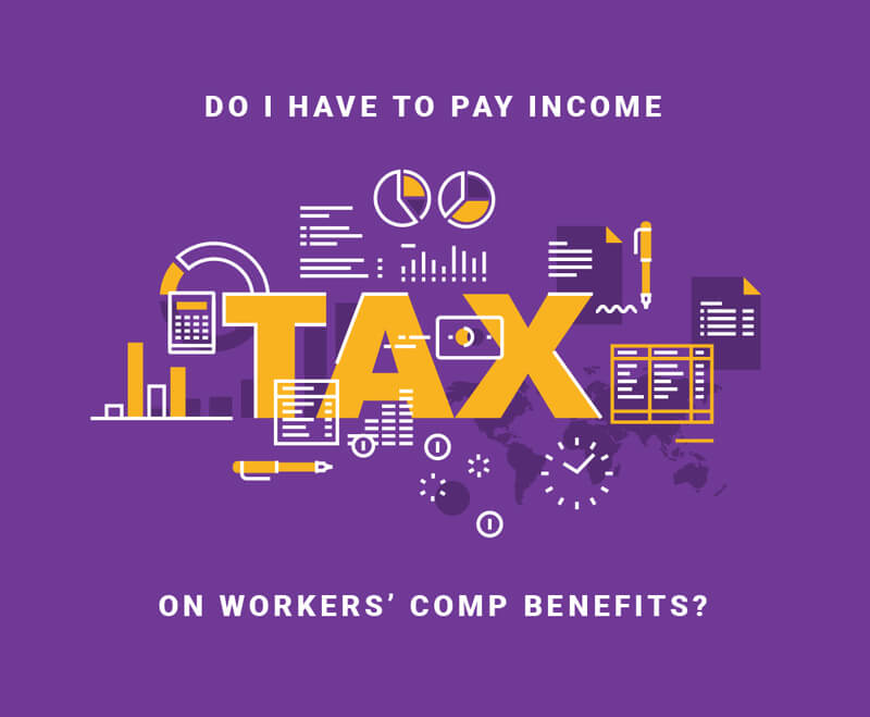 o I have to pay income tax on workers' comp benefits?