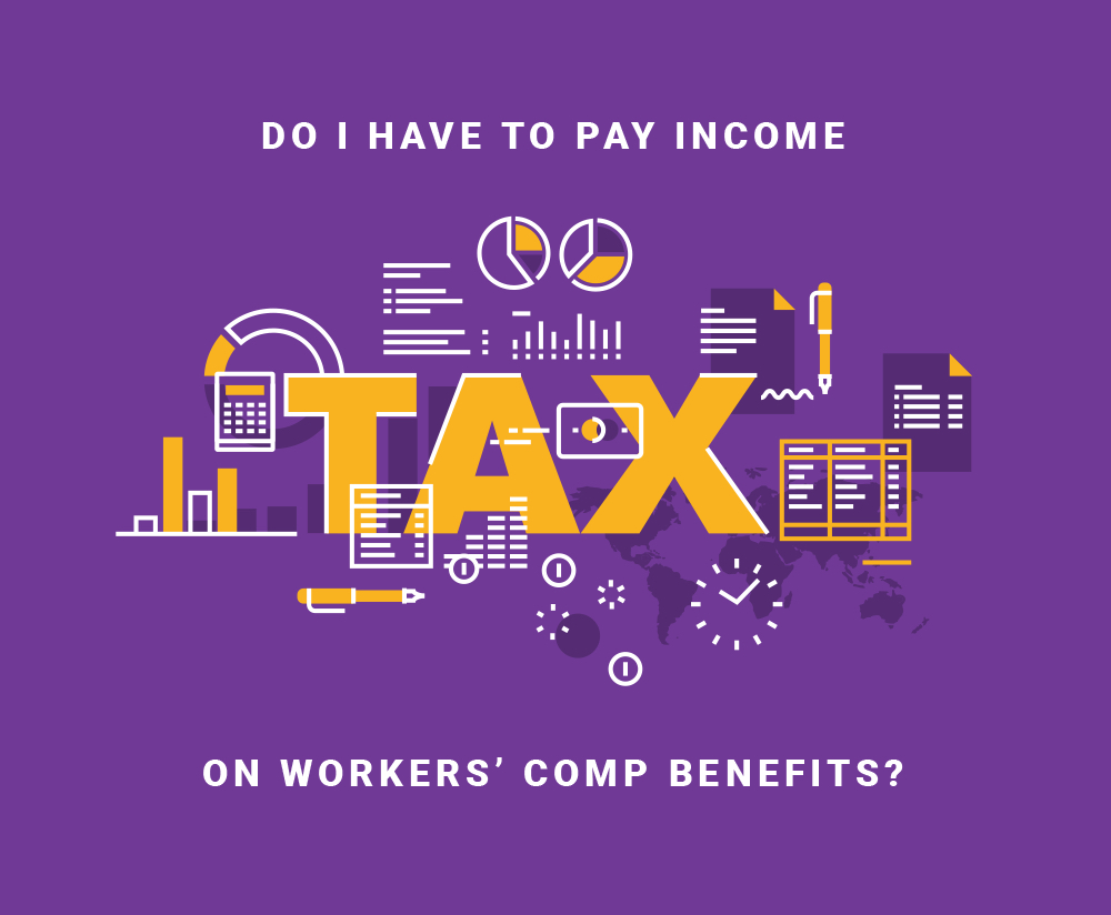 do I have to pay income tax on workers' comp benefits?